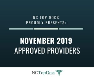 NC Top Docs Proudly Presents November 2019 Approved Providers