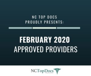 NC Top Docs Proudly Presents February 2020 Approved Providers